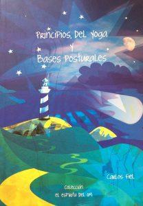 Principios del Yoga y Bases Posturales, Carlos Fiel